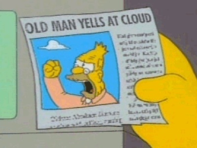 old_man_yells_at_cloud.jpg