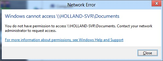 You do not have permission to access \\HOLLAND-SVR\Documents