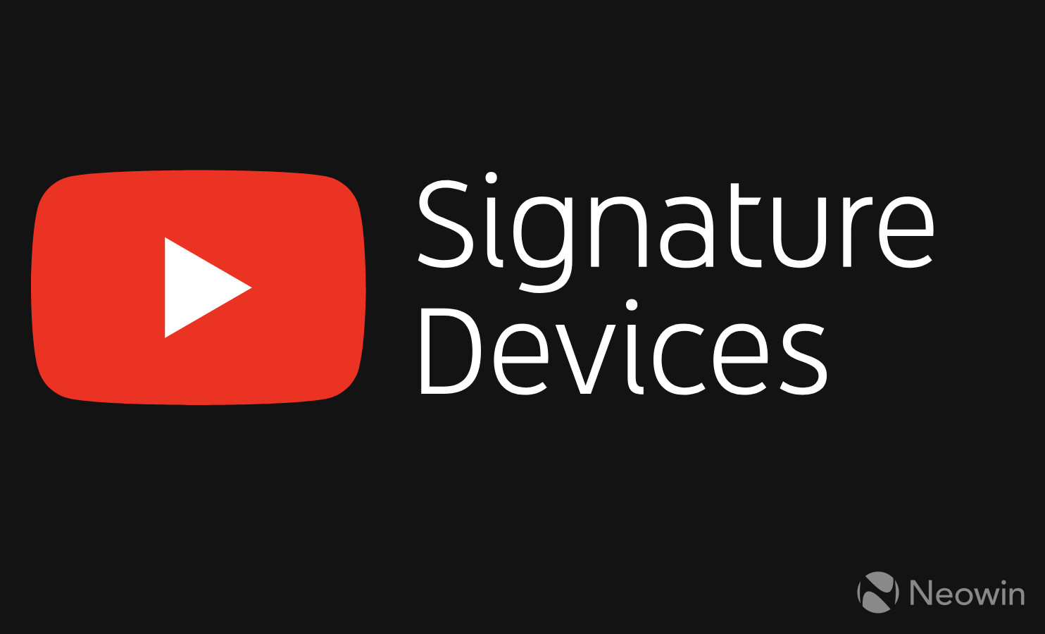 YouTube Signature Devices are handsets with the best YouTube watching experience