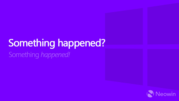 Windows error message indicated by text Something happened
