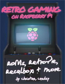 Retro Gaming on Raspberry Pi - free eBook - Neowin