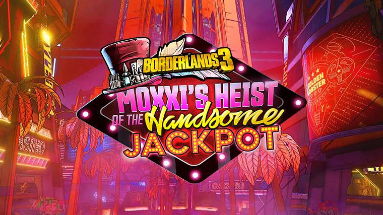Borderlands 3 Moxxi S Heist Of The Handsome Jackpot