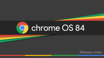 1595343142_chrome_os_84_release_notes