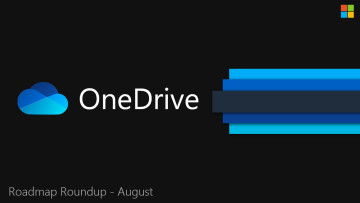 Microsoft details the features added and enhancements made to OneDrive in August