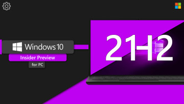 Insider preview build for Windows 10 21H2