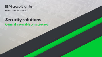 Microsoft Ignite - March 2021 - General availability and preview availability of security solutions