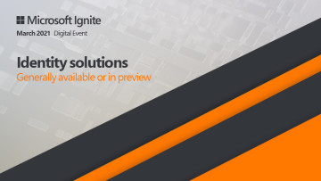Microsoft Ignite - March 2021 - Azure Identity announcements