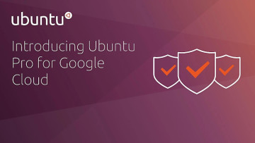 Three shields next to text reading &039Introducing Ubuntu Pro for Google Cloud&039