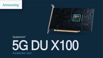 An image announcing Qualcomm 5G DU X100 Accelerator Card