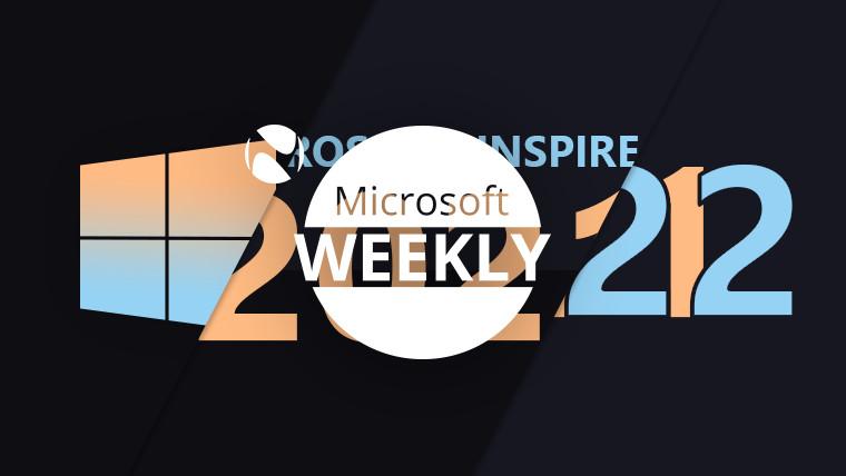 Microsoft Weekly recap - July 18 2021
