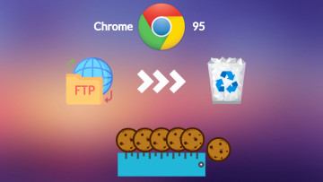 A graphic showing Chrome 95 with removal of FTP support and maximum length for cookies